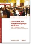 Die Qualität von Bürgerbeteiligungsverfahren.